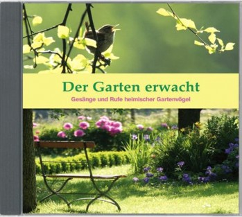 Der Garten erwacht - Gesänge und Rufe heimischer Gartenvögel