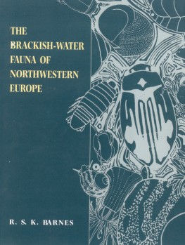 The Brackish-Water Fauna of Northwestern Europe - An Identification guide to brackish-water habitats, ecology and macrofauna for field workers, naturalists and students