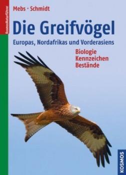 Die Greifvögel Europas, Nordafrikas und Vorderasiens - Biologie, Kennzeichen, Bestände