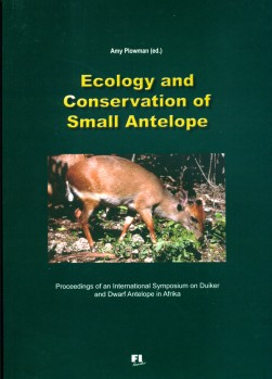 Ecology and Conservation of Small Antelope - Proceedings of an International Symposium on Duiker and Dwarf Antelope in Africa