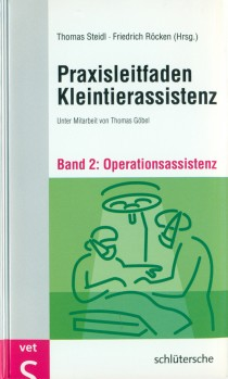 Praxisleitfaden Kleintierassistenz. Band 2 - Operationsassistenz
