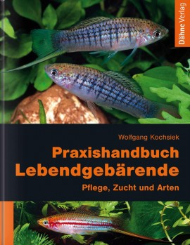 Praxishandbuch Lebendgebärende - Pflege, Zucht und Arten