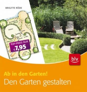 Ab in den Garten! - Den Garten gestalten