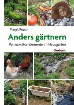 Anders gärtnern - Permakultur-Elemente im Hausgarten