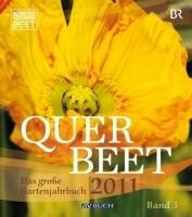 Querbeet 2011 Bd.3 . Das große Gartenjahrbuch zur Sendung