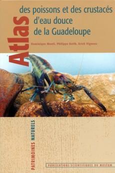 Atlas de Poissons et des Crustacés d'Eau douce de la Guadeloupe