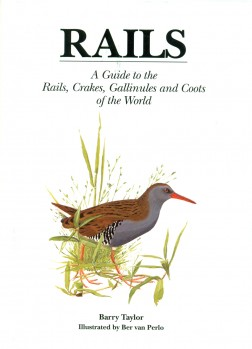 Rails – A Guide to the Rails, Crakes, Gallinules and Coots of the World