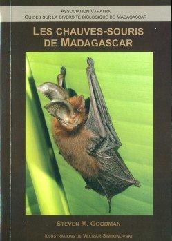 Les Chauves-Souris de Madagascar - Guide de leur Distribution, Biologie et Identification