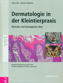 Dermatologie in der Kleintierpraxis - Klinischer und histologischer Atlas