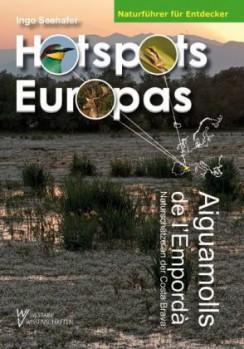 Aiguamolls de l' Empordà Naturschätze an der Costa Brava <> Hotspots Europas Bd. 2