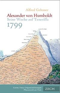 Alexander von Humboldt. Seine Woche auf Teneriffa 1799