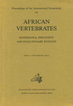 African Vertebrates - Proceedings of the International Symposium on African Vertebrates Systematics, Phylogeny, and Evolutionary Ecology
