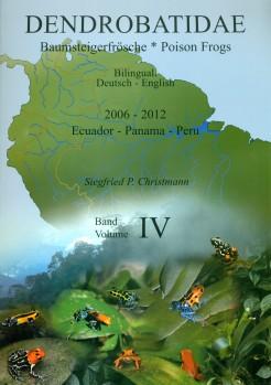 Dendrobatidae Band IV » Baumsteigerfrösche Poison Frogs « 2006–2012 Ecuador · Panama · Peru