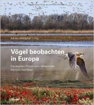 Vögel beobachten in Europa - Die besten Plätze vom Mittelmeer bis zum Nordkap