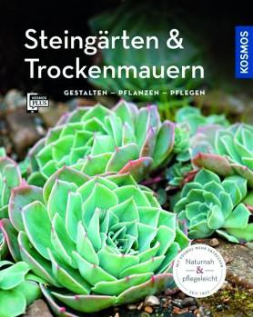 Steingärten & Trockenmauern – Gestalten · Pflanzen · Pflegen