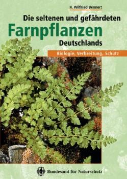 Die seltenen und gefährdeten Farnpflanzen Deutschlands - Biologie, Verbreitung, Schutz