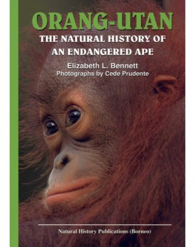 Orang-Utan - The Natural History of an Endangered Ape