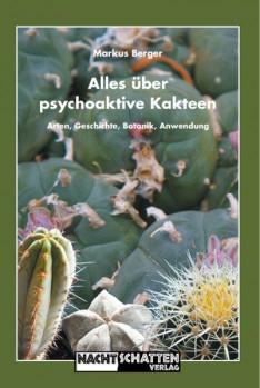 Alles über psychoaktive Kakteen – Arten, Geschichte, Botanik, Anwendung