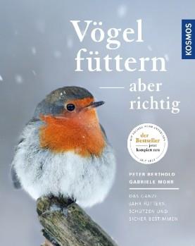 Vögel füttern, aber richtig – Das ganze Jahr füttern, schützen und sicher bestimmen