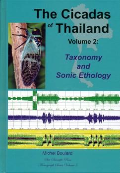 The Cicadas of Thailand Volume 2 Taxonomy and Sonic Ethology