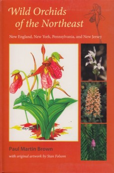 Wild Orchids of the Northeast - New England, New York, Pennsylvania, and New Jersey