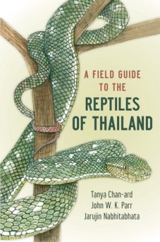 A Field Guide to the Reptiles of Thailand