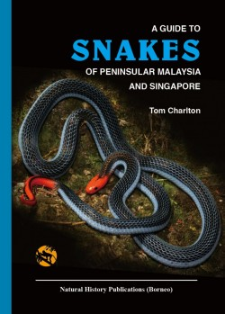 A Guide to the Snakes of Peninsular Malaysia and Singapore
