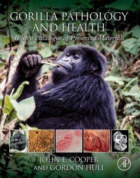 Gorilla Pathology and Health – With a Catalogue of Preserved Materials
