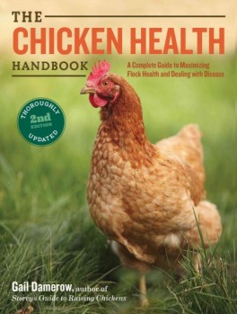 The Chicken Health Handbook - A Complete Guide to Maximizing Flock Health and Dealing with Disease