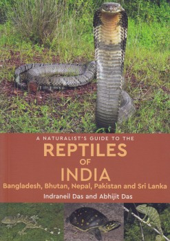 A Naturalist's Guide to the Reptiles of India, Bangladesh, Bhutan, Nepal, Pakistan and Sri Lanka