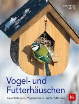 Vogel- und Futterhäuschen – Bauanleitungen - Vogelporträts – Winterfütterung