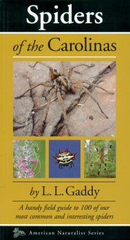 Spiders of the Carolinas – A handy field guide to 100 of our most common and interesting spiders