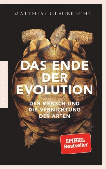 Das Ende der Evolution – Der Mensch und die Vernichtung der Arten