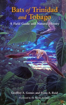 Bats of Trinidad and Tobago – A Field Guide and Natural History