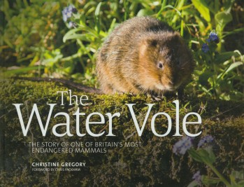 The Water Vole – The Story of one of Britain's most endangered Mammals