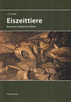 Eiszeittiere – Die Bewohner fränkischer Höhlen