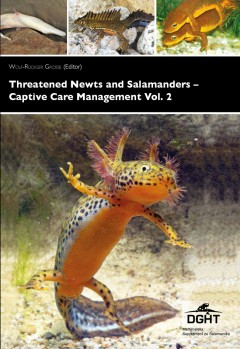 Threatened Newts and Salamanders of the World – Captive Care Management, Vol. 2