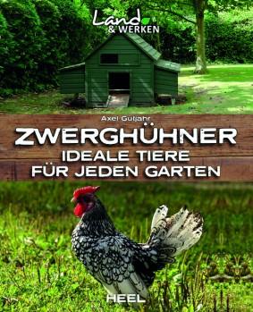 Zwerghühner – Ideale Tiere für jeden Garten
