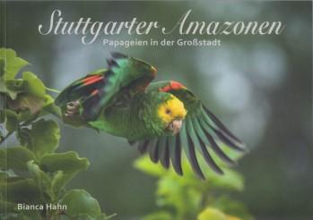Stuttgarter Amazonen – Papageien in der Großstadt