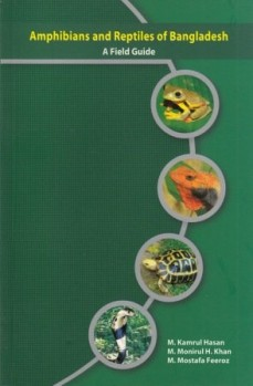 Amphibians and Reptiles of Bangladesh - A Field Guide