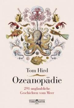 Ozeanopädie – 291 unglaubliche Geschichten vom Meer