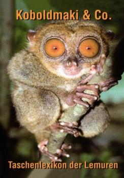 Koboldmaki & Co. – Das Taschenlexikon der Lemuren