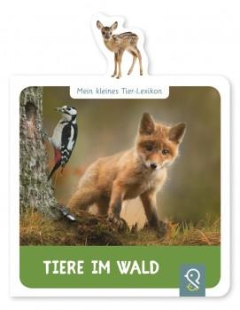 Mein kleines Tier-Lexikon – Tiere im Wald