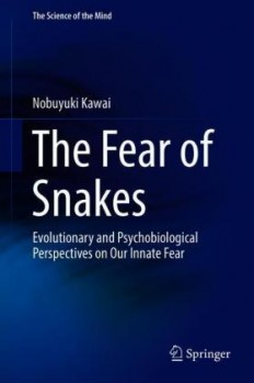 The Fear of Snakes - Evolutionary and Psychobiological Perspectives on Our Innate Fear