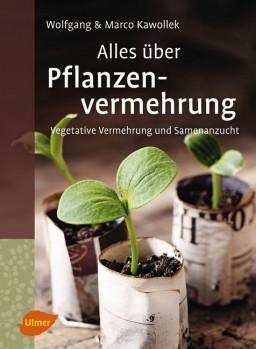 Alles über Pflanzenvermehrung >< Vegetative Vermehrung und Samenanzucht
