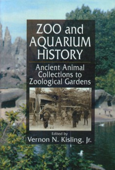 Zoo and Aquarium History. Ancient Animal Collections to Zoological Gardens