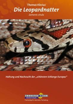 """Die Leopardnatter – Zamenis situla. Haltung und Nachzucht der """"schönsten Schlange Europas"""";"""