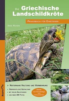 Die Griechische Landschildkröte. Praxisbuch für Einsteiger – Naturnahe Haltung und Vermehrung