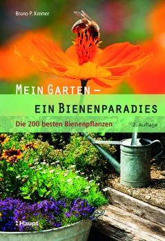 Mein Garten – ein Bienenparadies – Die 200 besten Bienenpflanzen