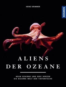 Aliens der Ozeane - Neun Gehirne und drei Herzen - die bizarre Welt der Tintenfische